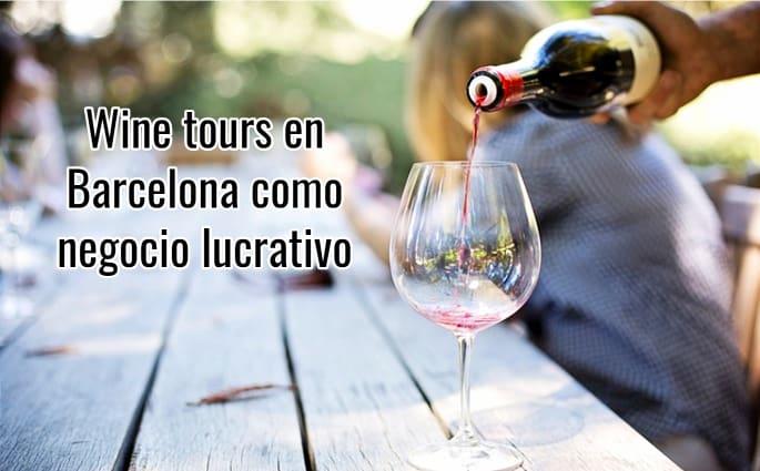 Wine tours en Barcelona como negocio lucrativo